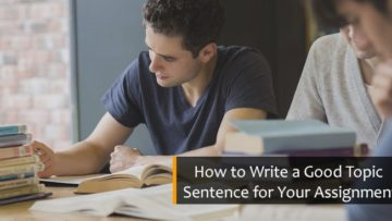 How to Write a Good Topic Sentence for Your Assignment
