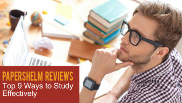 PapersHelm Reviews Top 9 Ways to Study Effectively